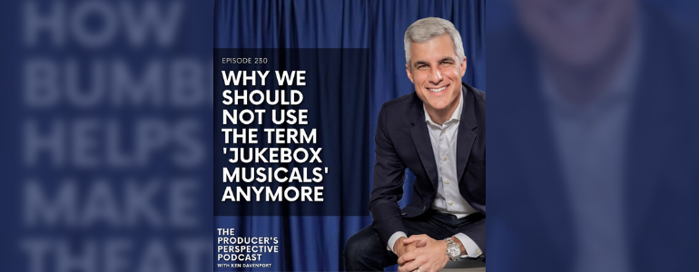 """Podcast Episode #230:  When a """"Jukebox Musical"""" is not a Jukebox Musical."""