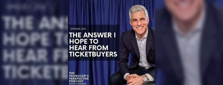 Podcast #234:The Answer I Hope To Hear From Ticket-buyers